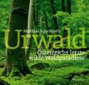 Urwald in Österreich