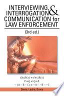 Interviewing Interrogation Communication For Law Enforcement
