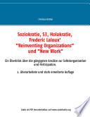 """Soziokratie, S3, Holakratie, Frederic Laloux' """"Reinventing Organizations"""" und New Work"""