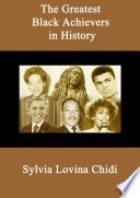 The Greatest Black Achievers In History