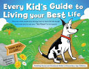 Every Kid S Guide To Living Your Best Life