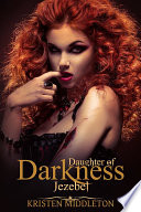 Jezebel (Daughter of Darkness) : Jezebel's Journey Book 1 (A Free Paranormal Adventure Featuring Vampires, Lycan, and other Supernatural Beings!)