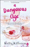 A Dangerous Age : freewheeling socialites in a dangerous...