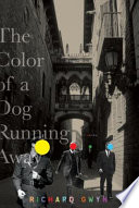 Ebook The Color of A Dog Running Away Epub Richard Gwyn Apps Read Mobile