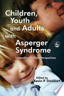 Children, Youth and Adults with Asperger Syndrome