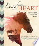 Book Lead with Your Heart       Lessons from a Life with Horses