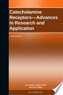 Catecholamine Receptors   Advances in Research and Application  2012 Edition