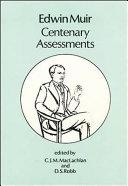 Edwin Muir Centenary Assessments