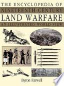 The Encyclopedia of Nineteenth century Land Warfare
