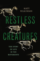 Restless Creatures : one place to another. for most...