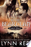 Shared by the Bear Clan   Mated  Alpha Werebear Paranormal Menage Romance