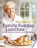 Mary Berry s Family Sunday Lunches