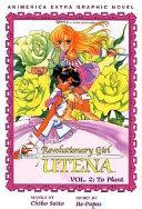 Revolutionary Girl Utena  To plant