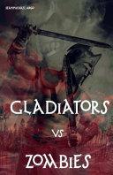 Gladiators Vs Zombies