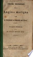 Historische Untersuchung über Angina maligna, und ihr Verhältniß zu Scharlach und Croup