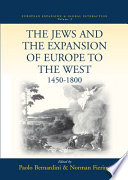 The Jews and the Expansion of Europe to the West  1450 to 1800