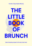 The Little Book Of Brunch : shows why brunch is by...