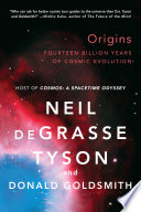 Origins: Fourteen Billion Years of Cosmic Evolution by Neil deGrasse Tyson
