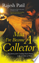 Maa I Ve Become A Collector My Journey From Crushing Rural Poverty To The Corridors Of Power