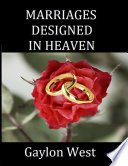 Marriages Designed In Heaven