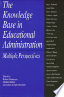 Knowledge Base in Educational Administration, The