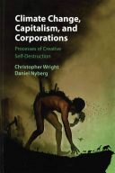 Climate Change, Capitalism, And Corporations : a definitive manifestation of the well-worn links...