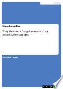 "Tony Kushner's ""Angel in America"" - A Jewish American Epic"