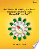 Risk Based Monitoring and Fraud Detection in Clinical Trials Using JMP and SAS