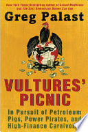 Vultures' Picnic : a globetrotting, sam spade-style investigation that blows the...