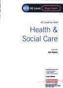 GCE AS Level Health and Social Care Single Award Book (For OCR)