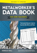 Metalworker s Data Book for Home Machinists