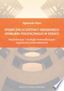 Społeczni uczestnicy medialnego dyskursu politycznego w Polsce