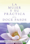 La Mujer Y Su Practica de los Doce Pasos  A Woman s Way through the Twelve Steps