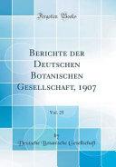 Berichte der Deutschen Botanischen Gesellschaft, 1907, Vol. 25 (Classic Reprint)