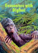 Encounters with Bigfoot Question Of Whether Mankind Shares North America