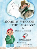 Mommy  Who Are the Bad Guys