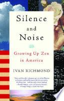 Silence and Noise Twenty Nine Year Old Raised Among Buddhists In California