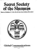 Secret Society of the Shamans   Mystery Religions of the North American Indians Revealed