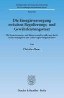 Die Energieversorgung zwischen Regulierungs- und Gewährleistungsstaat