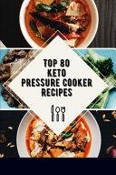 Top 80 Keto Pressure Cooker Recipes