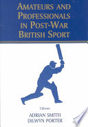 Amateurs and Professionals in Post war British Sport