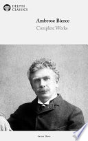 Delphi Complete Works Of Ambrose Bierce (Illustrated) : proud to present the complete works...