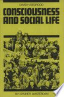 Consciousness and Social Life