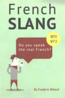 French Slang  Do You Speak the Real French