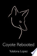 Ebook Coyote Rebooted Epub Yulalona Lopez Apps Read Mobile