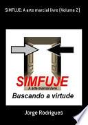 Simfuje  A Arte Marcial Livre  Volume 2