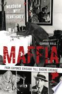 Maffia   fr  n Capones Chicago till dagens Sverige
