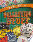 The Kids  Guide to Collecting Stuff