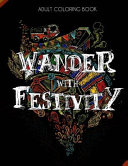 Wander with Festivity   World Festival Coloring Book for Adults with Fun Facts  Detailed  Complex Color Book PDF