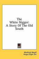 The White Nigger A Story Of The Old South
